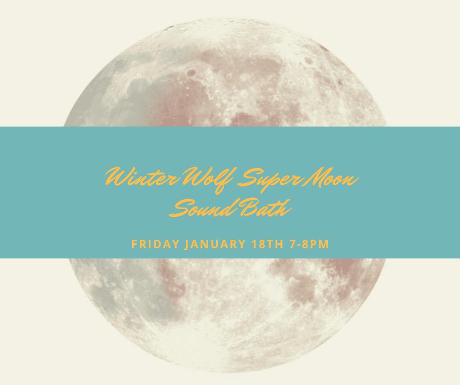 Winter Wolf Super Moon Sound Bath